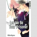 Let Me Be Your Prisoner (Einzelband)