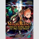 Magic User: Reborn in Another World as a Max Level Wizard...