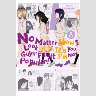 No Matter How I Look At It, Its You Guys Fault Im Not Popular vol. 8