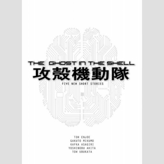 The Ghost in the Shell: Five New Short Stories [Novel] (One Shot)