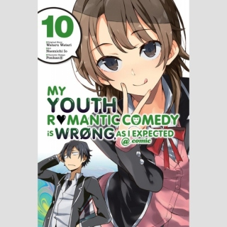 My Youth Romantic Comedy Is Wrong, as I Expected @ Comic - Manga vol. 10