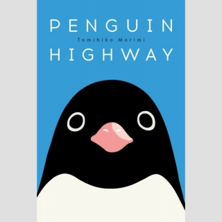 Penguin Highway [The Novel, Hardcover) (One Shot)