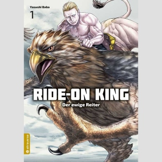 Ride-On King - Der ewige Reiter Bd. 1